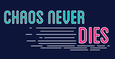 Happy 'Chaos Never Dies' Day