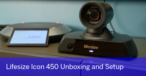 Unboxing and Setup of the Lifesize Icon 450